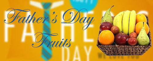 Father's Day Fresh Fruits to India